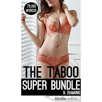 The Taboo Super Bundle: 70,000 Words of Younger Woman, Older Man of the House Erotica (English Edition) [Kindle-editie]