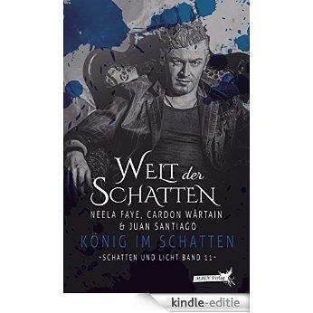 Schatten und Licht 11: König im Schatten (German Edition) [Kindle-editie]