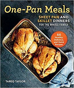 One-Pan Meals: Sheet Pan and Skillet Dinners for the Whole Family