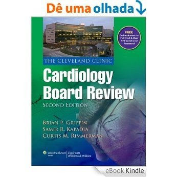 The Cleveland Clinic Cardiology Board Review [eBook Kindle]