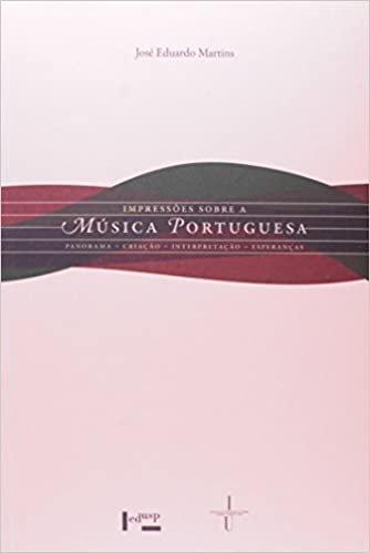 Impressões Sobre a Música Portuguesa. Panorama, Criação, Interpretação, Esperanças (+ CD)