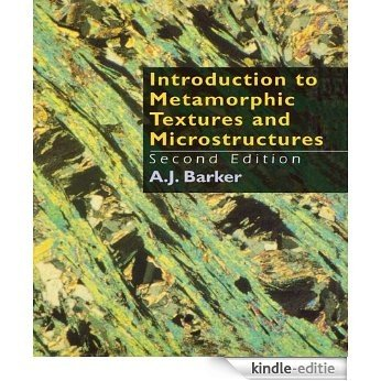 Introduction to Metamorphic Textures and Microstructures [Kindle-editie]