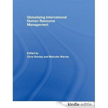 Globalizing International Human Resource Management [Kindle-editie]