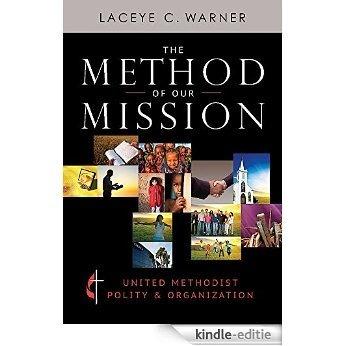 The Method of Our Mission: United Methodist Polity & Organization [Kindle-editie]