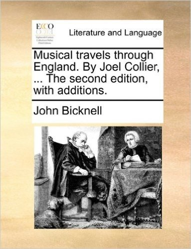 Musical Travels Through England. by Joel Collier, ... the Second Edition, with Additions.