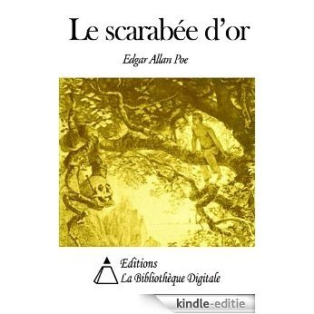 Le Scarabée d'or (Annoté) (French Edition) [Kindle-editie]