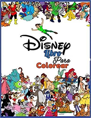 Disney Libro Para Colorear: Libro para colorear de Disney para niños y adultos, incluye +50 imágenes lindas y simples de alta calidad de Disney   , ... de diversión (libro de actividades de Disney)