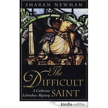 The Difficult Saint: A Catherine LeVendeur Mystery [Kindle-editie]