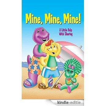 Mine, Mine, Mine! A Little Help with Sharing (Barney the Dinosaur Book 5) (English Edition) [Kindle-editie]