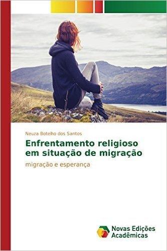 Enfrentamento Religioso Em Situacao de Migracao
