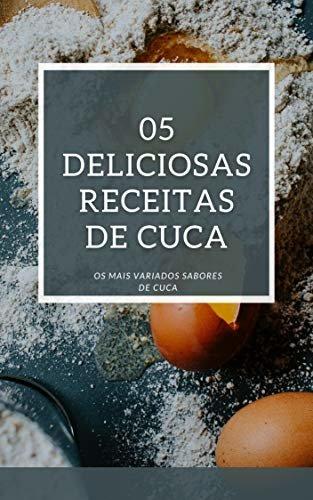 05 Deliciosas Receitas de Cuca
