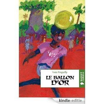 Le ballon d'or (Rageot Romans 11-13 t. 120) (French Edition) [Kindle-editie]
