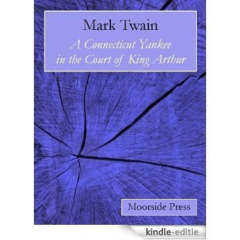 A Connecticut Yankee in the Court of King Arthur (Annotated) (English Edition) [Kindle-editie]