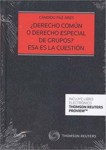 ¿Derecho común o derecho especial de grupos? Esa es la cuestión (Papel + e-book) (Estudios y Comentarios de Legislación)