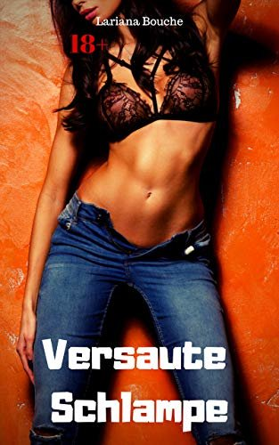 Versaute Schlampe: Hardcore Erotik (German Edition)