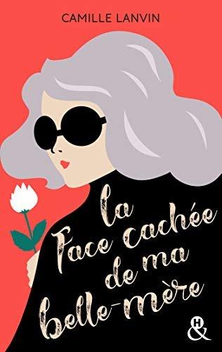 """La face cachée de ma belle-mère : Découvrez le nouveau roman de Camille Lanvin """"La peau des hommes"""" (&H) (French Edition)"""