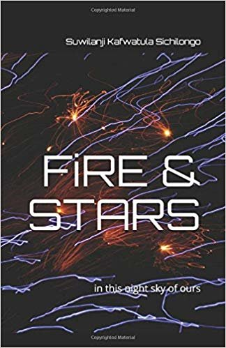 FiRE & STARS: in this night sky of ours