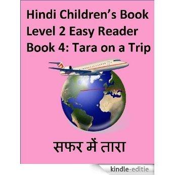 Tara on a Trip (Hindi Children's Book Level 2 Easy Reader 4) (English Edition) [Kindle-editie]