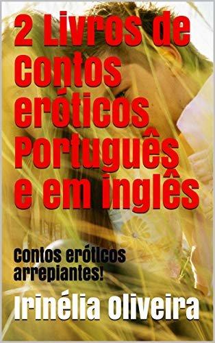 2 Livros de Contos eróticos Português e em inglês: Contos eróticos arrepiantes!