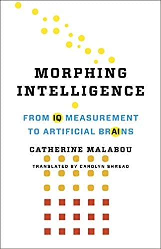 Morphing Intelligence: From IQ Measurement to Artificial Brains (The Wellek Library Lectures)