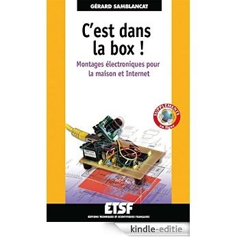 C'est dans la box : montages électroniques pour la maison (Electronique et informatique) (French Edition) [Print Replica] [Kindle-editie]