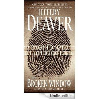 The Broken Window: A Lincoln Rhyme Novel [Kindle-editie]