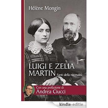 Luigi e Zelia Martin. Santi della normalità [Kindle-editie]