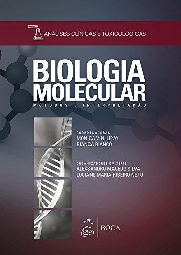 Biologia Molecular - Métodos e Interpretação - Série Análises Clínicas e Toxicológicas