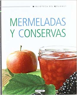 Mermeladas y conservas (Biblioteca del gourmet)