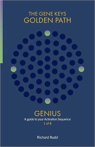 Genius: A guide to your Activation Sequence (Gene Keys Golden Path)