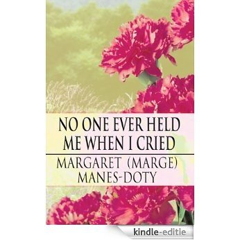 No One Ever Held Me When I Cried (English Edition) [Kindle-editie]