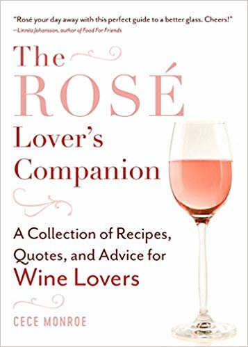 The Rosé Lover's Companion: A Collection of Recipes, Quotes, and Advice for Wine Lovers