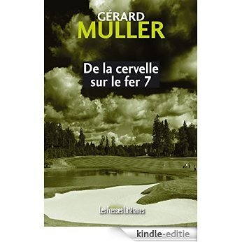 De la cervelle sur le fer 7 (crimes et châtiments) [Kindle-editie]
