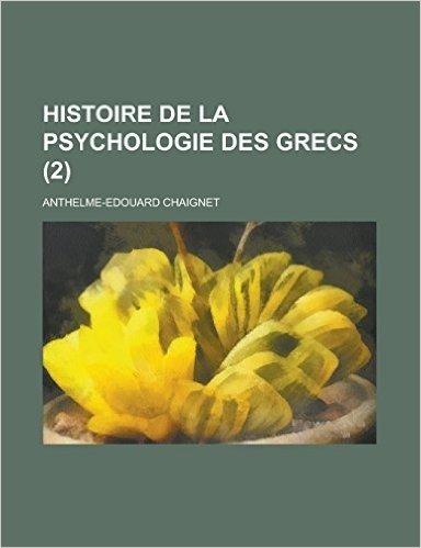 Histoire de La Psychologie Des Grecs (2)