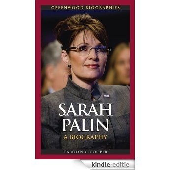 Sarah Palin: A Biography (Greenwood Biographies) [Kindle-editie]