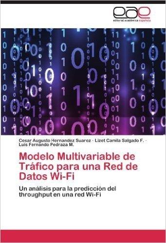 Modelo Multivariable de Trafico Para Una Red de Datos Wi-Fi