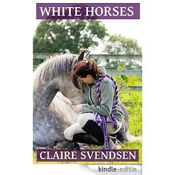 White Horses (Show Jumping Dreams ~ Book 10) (English Edition) [Kindle-editie]