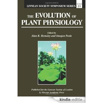 The Evolution of Plant Physiology: Vol 1 (Linnean Society Symposium) [Kindle-editie]