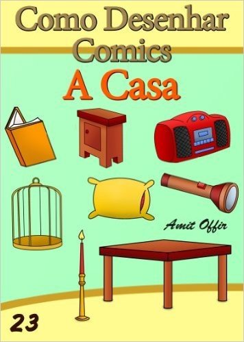 Como Desenhar Comics: A Casa (Livros Infantis Livro 23)