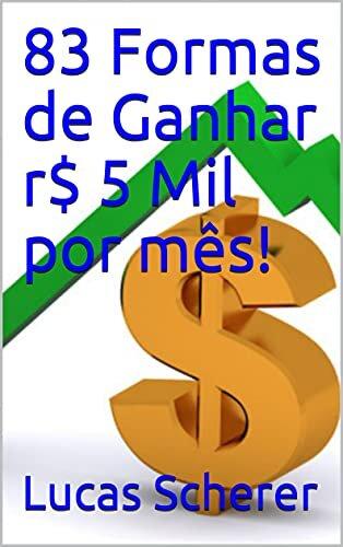 83 Formas de Ganhar r$ 5 Mil por mês!