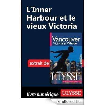 L'inner Harbour et le vieux Victoria [Kindle-editie]
