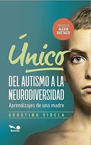 Único: del autismo a la neurodiversidad: Aprendizajes de una madre (Spanish Edition)