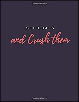 Set Goals and Crush them.: Blank Lined Funny Notebook, Sarcastic Humor, Joke Journal (110 pages 8.5 x 11)