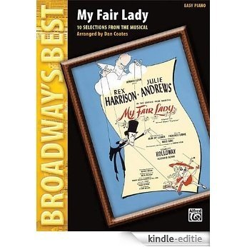My Fair Lady-10 Selections From The Musical Easy Piano Broadway's Best [Kindle-editie]