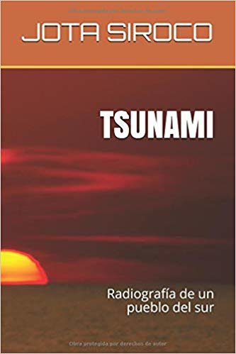 TSUNAMI: Radiografía de un pueblo del sur
