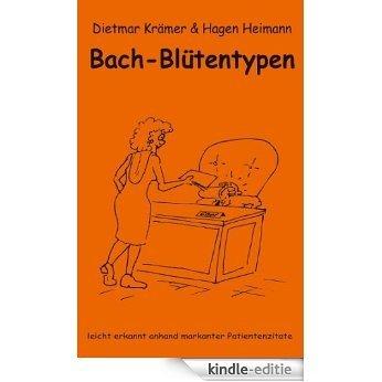 Bach-Blütentypen leicht erkannt anhand markanter Patientenzitate [Kindle-editie]