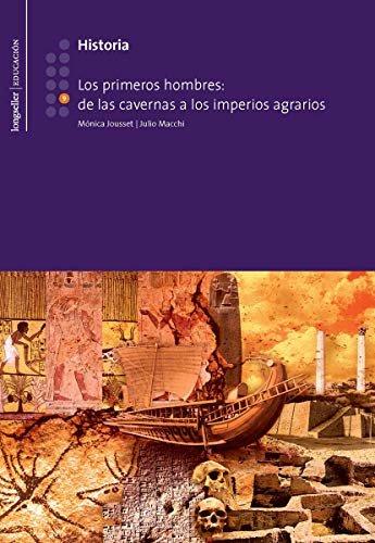Los primeros hombres; de las cavernas a los imperios agrarios: Historia (Spanish Edition)