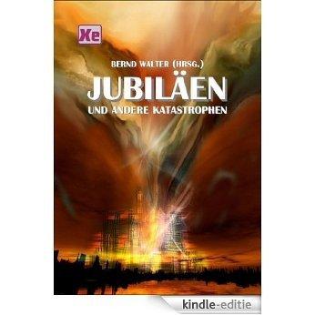 Jubiläen und andere Katastrophen (XUN eBook Edition 17) (German Edition) [Kindle-editie]