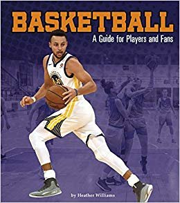 Basketball: A Guide for Players and Fans (Sports Zone)