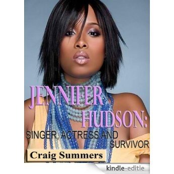 Jennifer Hudson-Singer, Actress and Survivor (English Edition) [Kindle-editie]